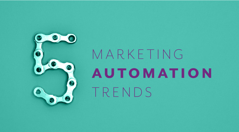 5 Marketing Automation Trends 2019