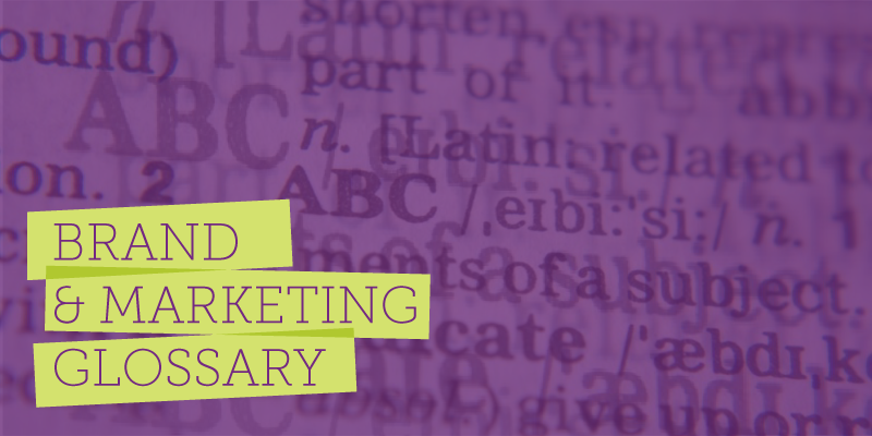 Branding & Marketing Glossary
